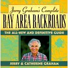 Image for JERRY GRAHAM'S COMPLETE BAY AREA BACKROADS: THE ALL-NEW AND DEFINITIVE GUIDE