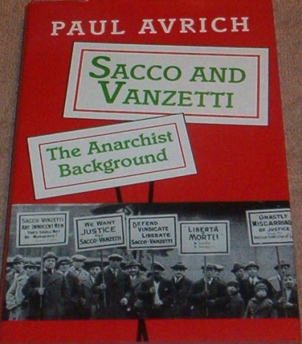Image for SACCO AND VANZETTI: THE ANARCHIST BACKGROUND