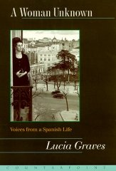 Image for A WOMAN UNKNOWN: VOICES FROM A SPANISH LIFE