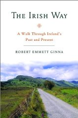 Image for THE IRISH WAY: A WALK THROUGH IRELAND'S PAST AND PRESENT