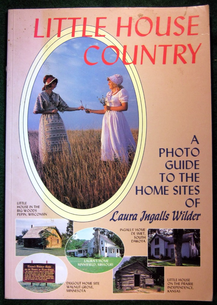 Image for LITTLE HOUSE COUNTRY: A PHOTO GUIDE TO THE HOME SITES OF LAURA INGALLS WILDER
