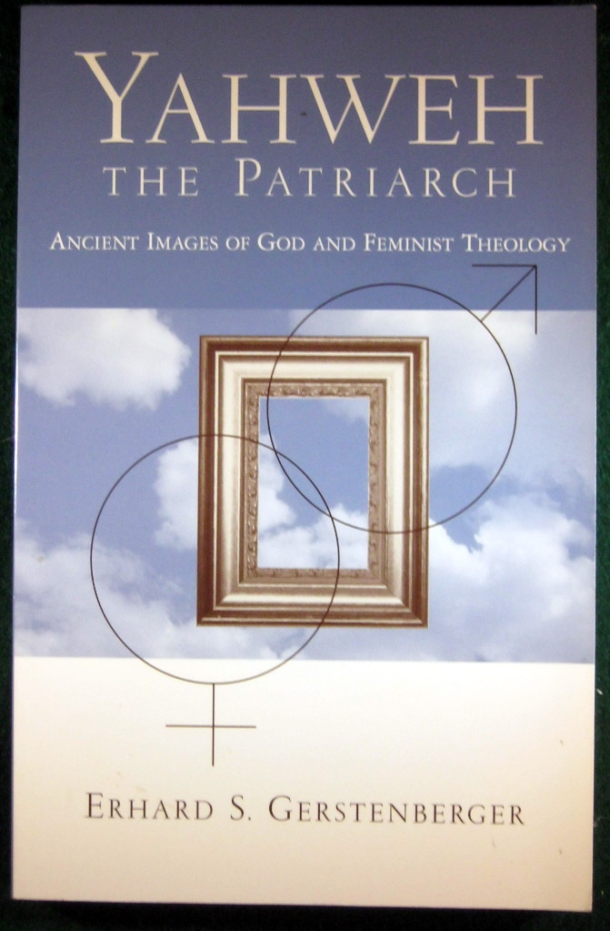Image for YAHWEH--THE PATRIARCH: ANCIENT IMAGES OF GOD AND FEMINIST THEOLOGY