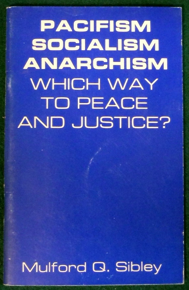 Image for PACIFISM, SOCIALISM, ANARCHISM: WHICH WAY TO PEACE AND JUSTICE