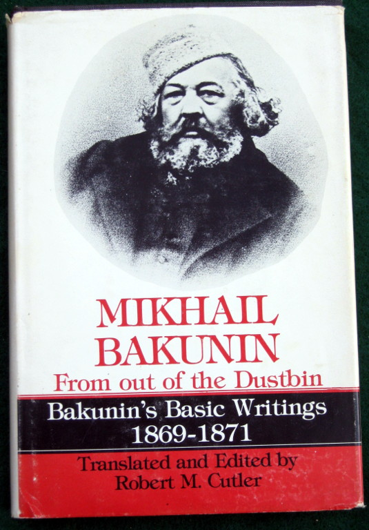 Image for MIKHAIL BAKUNIN: FROM OUT OF THE DUSTBIN, BAKUNIN'S BASIC WRITINGS 1869-1871