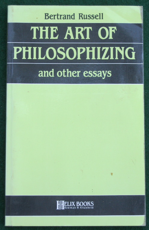 Image for THE ART OF PHILOSOPHIZING: AND OTHER ESSAYS