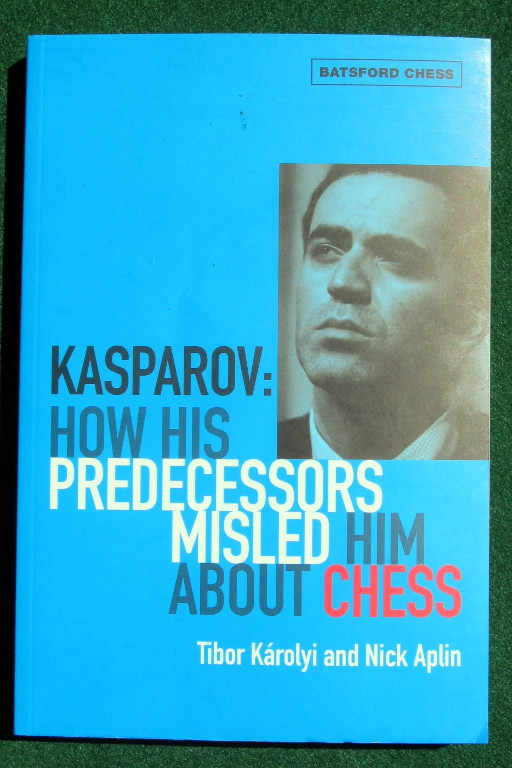 Image for KASPAROV: HOW HIS PREDECESSORS MISLED HIM ABOUT CHESS