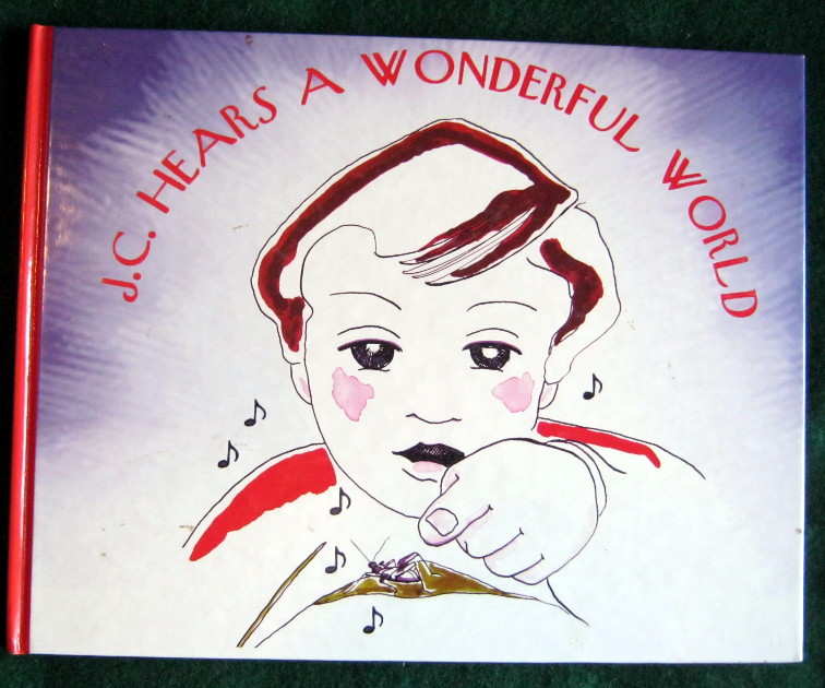 Image for J.C. HEARS A WONDERFUL WORLD