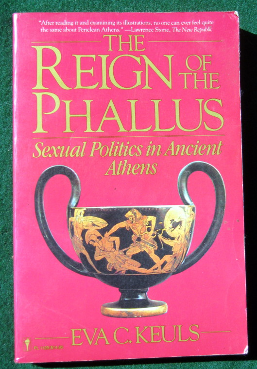 Image for THE REIGN OF THE PHALLUS: SEXUAL POLITICS IN ANCIENT ATHENS