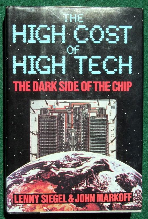 THE HIGH COST OF HIGH TECH: THE DARK SIDE OF THE CHIP