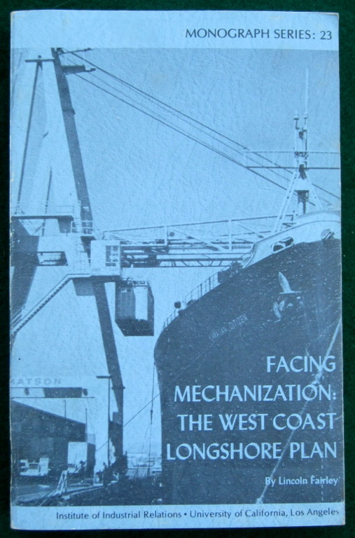 Image for FACING MECHANIZATION: THE WEST COAST LONGSHORE PLAN