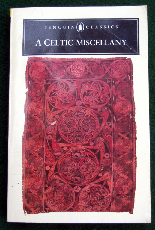 Image for A CELTIC MISCELLANY: TRANSLATIONS FROM THE CELTIC LITERATURES