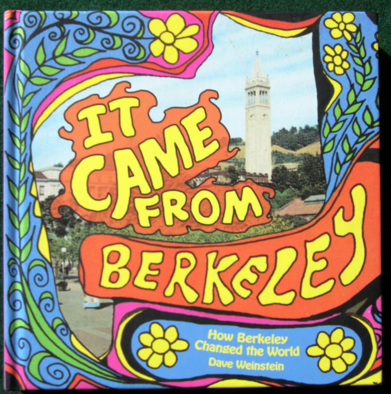 IT CAME FROM BERKELEY - HOW BERKELEY CHANGED THE WORLD
