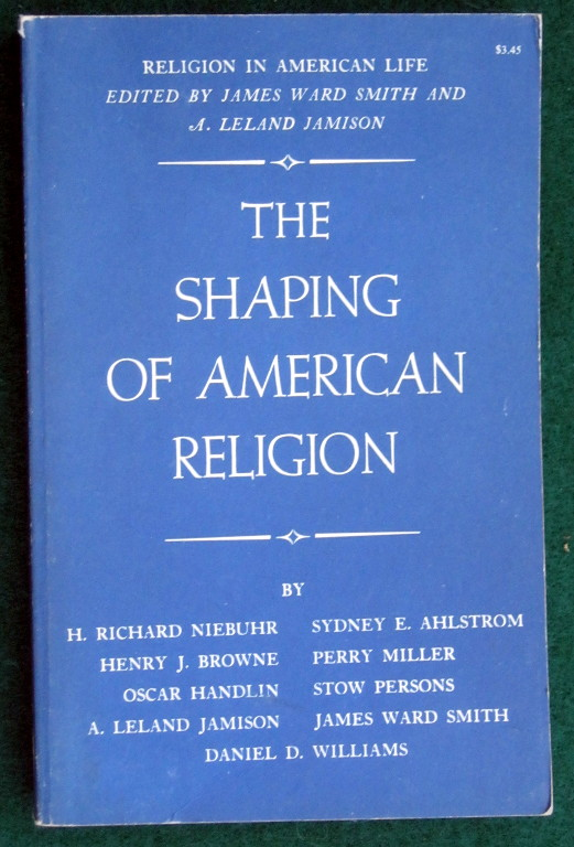 Image for THE SHAPING OF AMERICAN RELIGION (VOLUME I: RELIGION IN AMERICAN LIFE)
