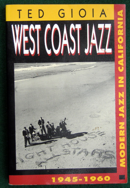 Image for WEST COAST JAZZ: MODERN JAZZ IN CALIFORNIA, 1945-1960