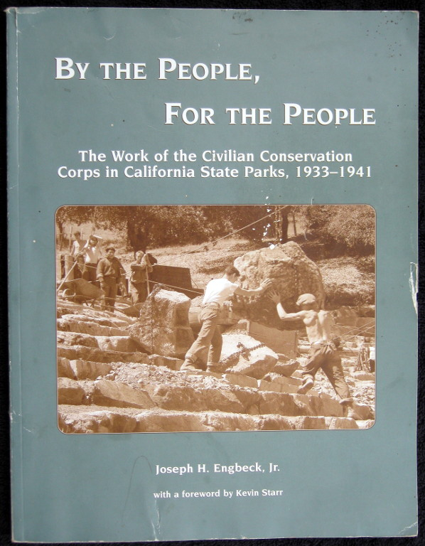 Image for BY THE PEOPLE, FOR THE PEOPLE: THE WORK OF THE CIVILIAN CONSERVATION CORPS IN CALIFORNIA STATE PARKS, 1933-1941