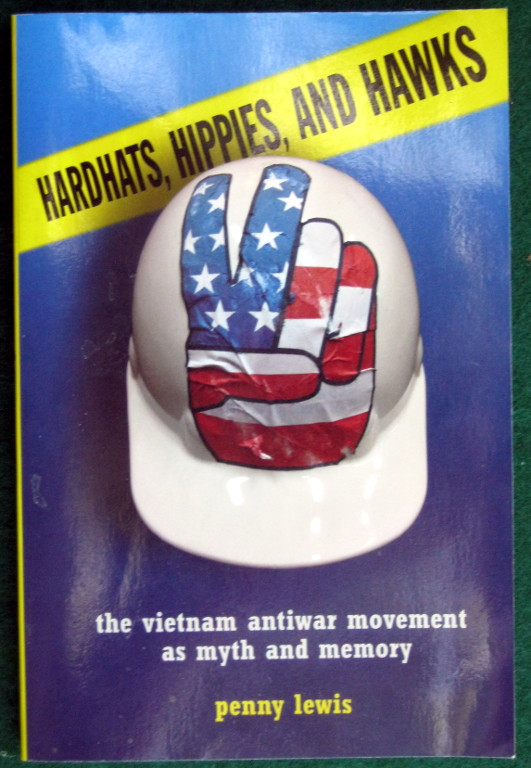 Image for HARDHATS, HIPPIES, AND HAWKS: THE VIETNAM ANTIWAR MOVEMENT AS MYTH AND MEMORY
