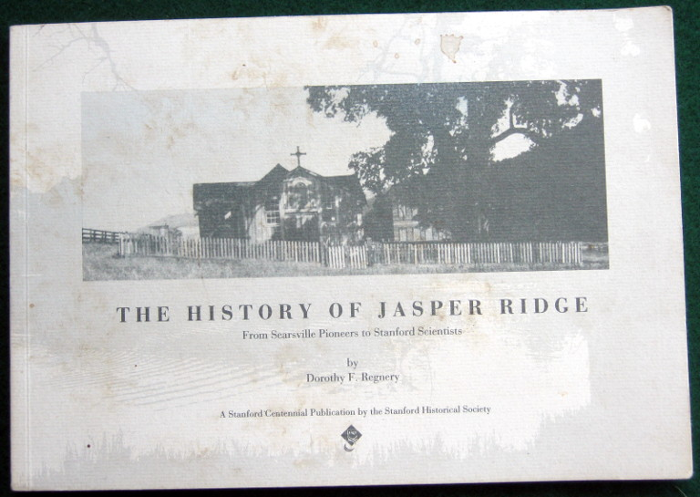 Image for THE HISTORY OF JASPER RIDGE: FROM SEARSVILLE PIONEERS TO STANFORD SCIENTISTS