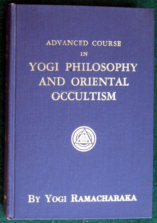 Image for ADVANCED COURSE IN YOGI PHILOSOPHY AND ORIENTAL OCCULTISM