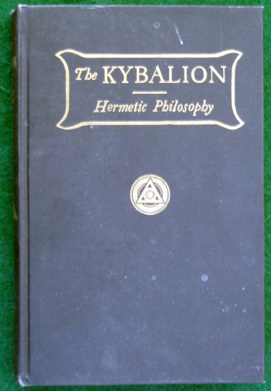 Image for THE KYBALION: A STUDY OF THE HERMETIC PHILOSOPHY OF ANCIENT EGYPT AND GREECE