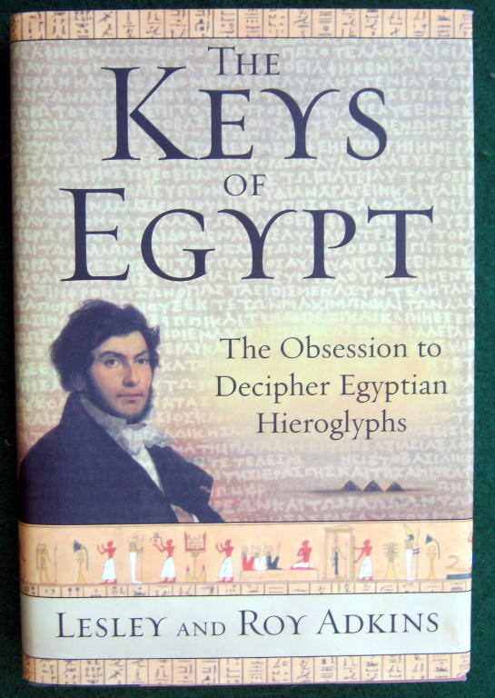 Image for THE KEYS OF EGYPT: THE OBSESSION TO DECIPHER EGYPTIAN HIEROGLYPHS