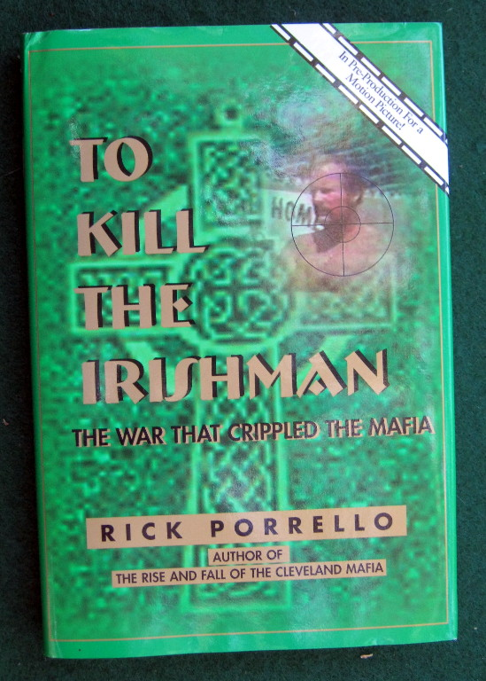 Image for TO KILL THE IRISHMAN: THE WAR THAT CRIPPLED THE MAFIA