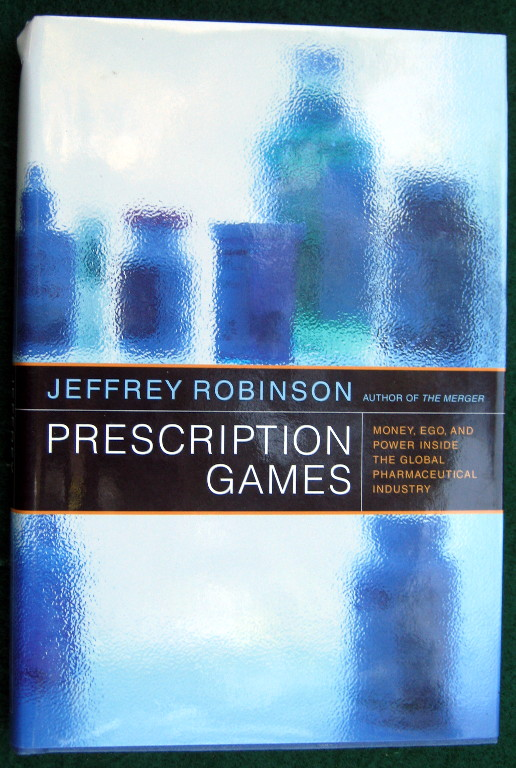 Image for PRESCRIPTION GAMES: MONEY, EGO, AND POWER INSIDE THE GLOBAL PHARMACEUTICAL INDUSTRY