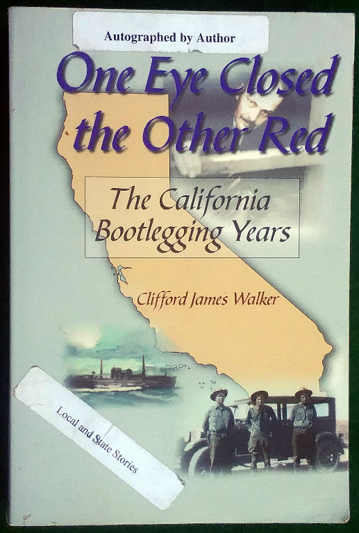 Image for ONE EYE CLOSED, THE OTHER RED: THE CALIFORNIA BOOTLEGGING YEARS