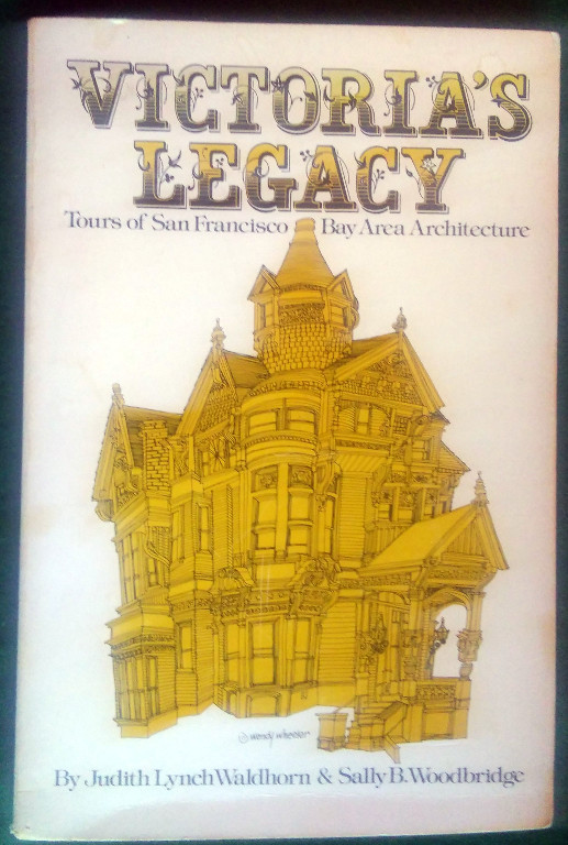 Image for VICTORIA'S LEGACY: TOURS OF SAN FRANCISCO BAY AREA ARCHITECTURE