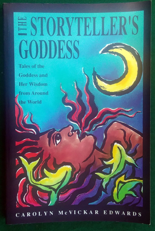 Image for THE STORYTELLER'S GODDESS : TALES OF THE GODDESS AND HER WISDOM FROM AROUND THE WORLD
