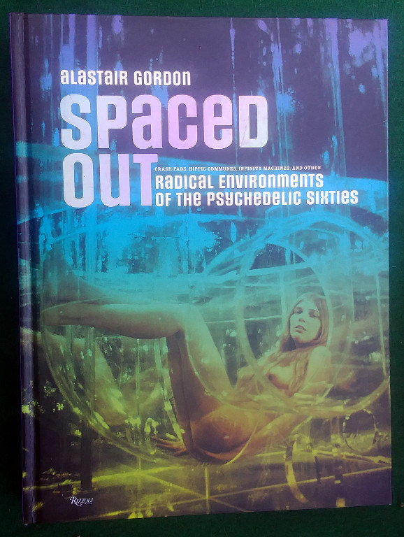 Image for SPACED OUT: RADICAL ENVIRONMENTS OF THE PSYCHEDELIC SIXTIES