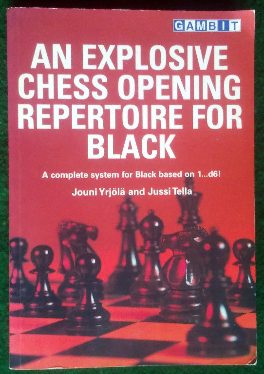 Image for AN EXPLOSIVE CHESS OPENING REPERTOIRE FOR BLACK: A COMPLETE SYSTEM FOR BLACK BASED ON 1...d6!