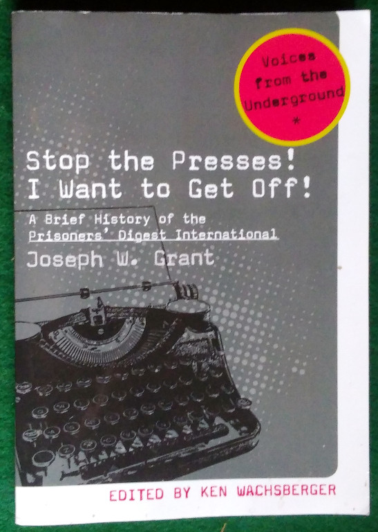 Image for STOP THE PRESSES! I WANT TO GET OFF!: A BRIEF HISTORY OF THE PRISONERS' DIGEST INTERNATIONAL