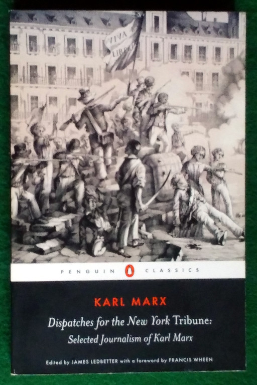 Image for DISPATCHES FOR THE NEW YORK TRIBUNE: SELECTED JOURNALISM OF KARL MARX