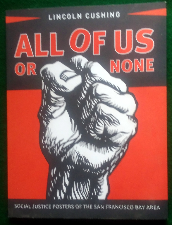 Image for ALL OF US OR NONE: SOCIAL JUSTICE POSTERS OF THE SAN FRANCISCO BAY AREA