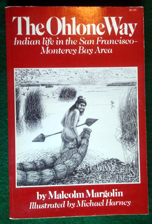 Image for THE OHLONE WAY: INDIAN LIFE IN THE SAN FRANCISCO-MONTEREY BAY AREA
