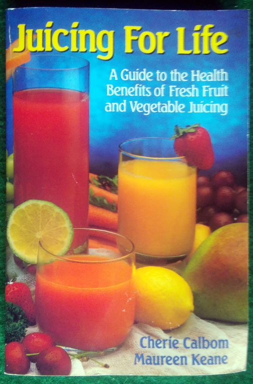 Image for JUICING FOR LIFE: A GUIDE TO THE BENEFITS OF FRESH FRUIT AND VEGETABLE JUICING