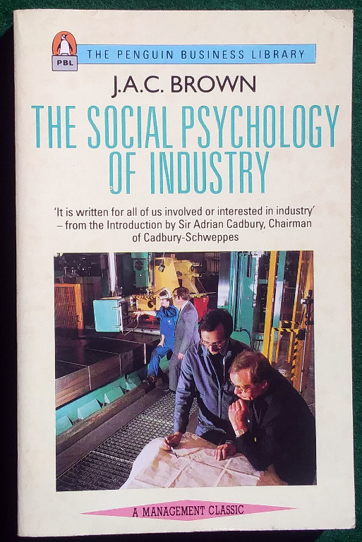 Image for THE SOCIAL PSYCHOLOGY OF INDUSTRY: HUMAN RELATIONS IN THE FACTORY