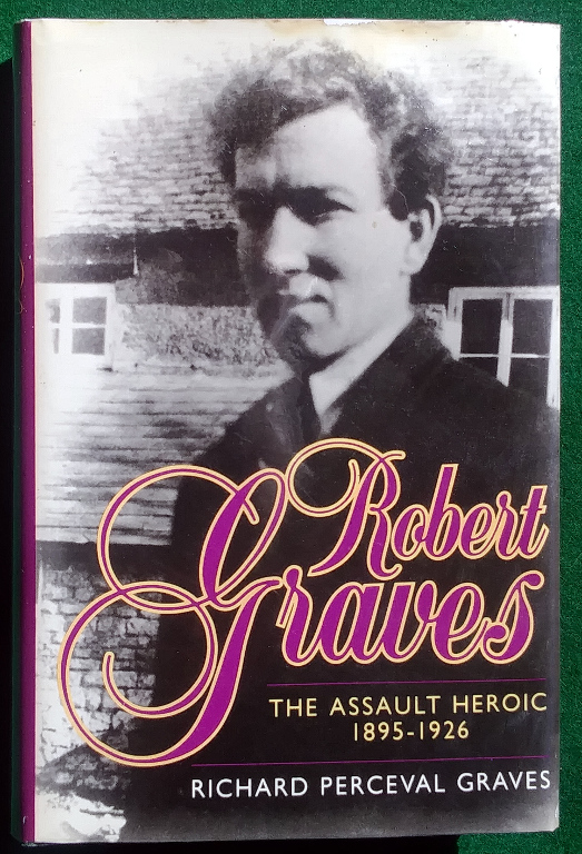 Image for ROBERT GRAVES: THE ASSAULT HEROIC 1895-1926