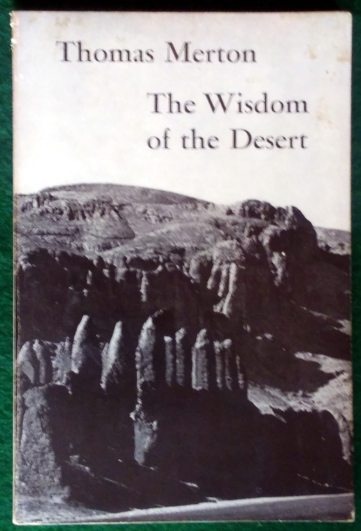 Image for THE WISDOM OF THE DESERT: SAYINGS OF THE DESERT FATHERS OF THE FOURTH CENTURY