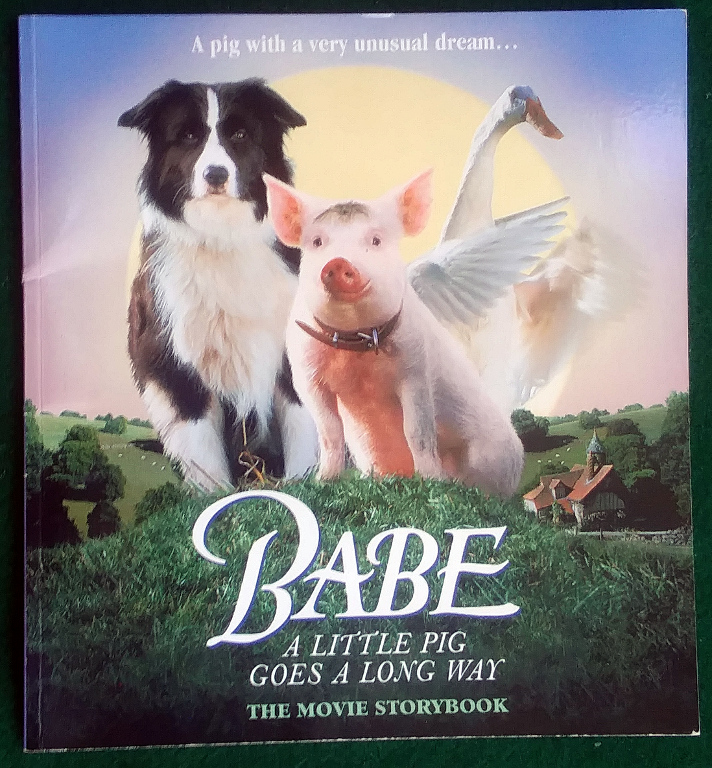 Image for BABE THE GALLANT PIG: A LITTLE PIG GOES A LONG WAY --- THE MOVIE STORYBOOK