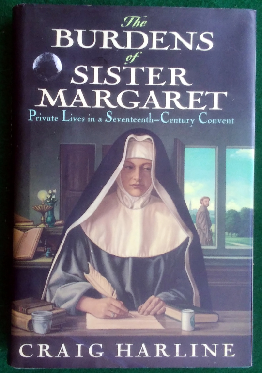 Image for THE BURDENS OF SISTER MARGARET: PRIVATE LIVES IN A SEVENTEETH-CENTURY CONVENT