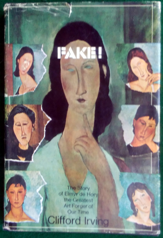 Image for FAKE! THE STORY OF ELMYR DE HORY, THE GREATEST ART FORGER OF OUR TIME