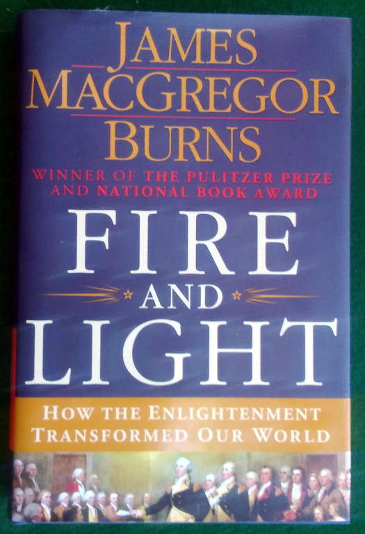 Image for FIRE AND LIGHT: HOW THE ENLIGHTENMENT TRANSFORMED OUR WORLD