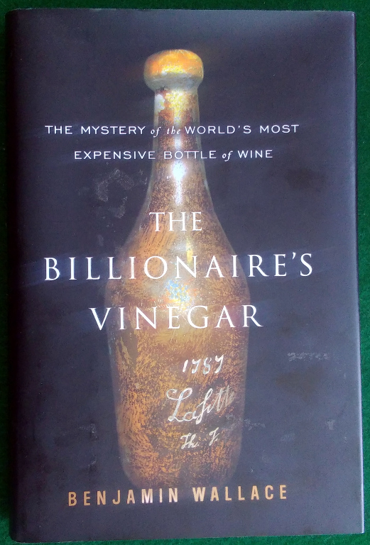 Image for THE BILLIONAIRE'S VINEGAR: THE MYSTERY OF THE WORLD'S MOST EXPENSIVE BOTTLE OF WINE