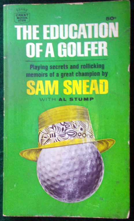 Image for THE EDUCATION OF A GOLFER: PLAYING SECRETS AND ROLLICKING MEMOIRS OF A GREAT CHAMPION