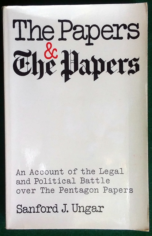 Image for THE PAPERS AND THE PAPERS: AN ACCOUNT OF THE LEGAL AND POLITICAL BATTLE OVER THE PENTAGON PAPERS,