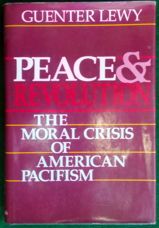 Image for PEACE AND REVOLUTION: THE MORAL CRISIS OF AMERICAN PACIFISM