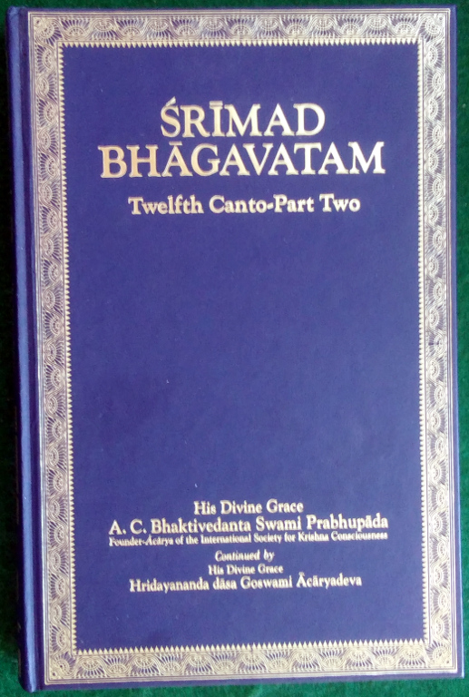 Image for SRIMAD-BHAGAVATAM OF KRSNA-DVAIPAYANA VYASA: TWELFTH CANTO—THE AGE OF DETERIORATION (PART TWO: CHAPTERS 7-13)