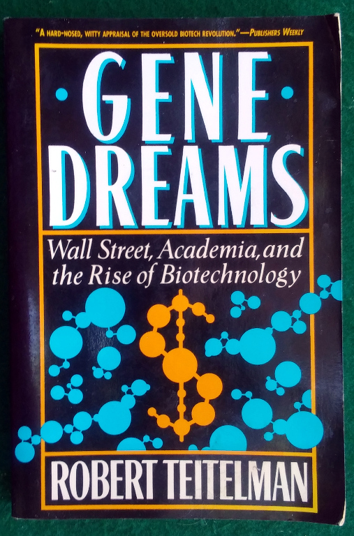Image for GENE DREAMS: WALL STREET, ACADEMIA, AND THE RISE OF BIOTECHNOLOGY