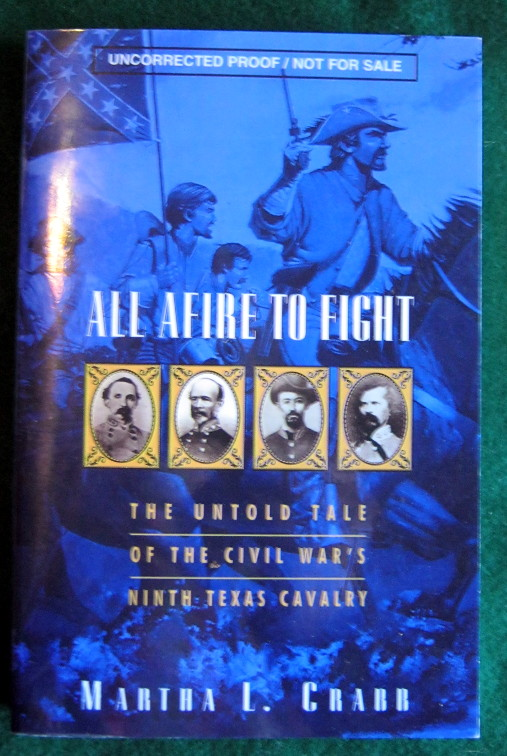 Image for ALL AFIRE TO FIGHT:: THE UNTOLD TALE OF THE CIVIL WAR'S NINTH TEXAS CAVALRY